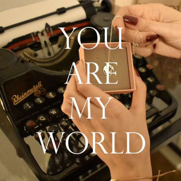 YOU ARE MY WORLD -